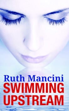 "What I'm Reading - ""Swimming Upstream"" by Ruth Mancini"